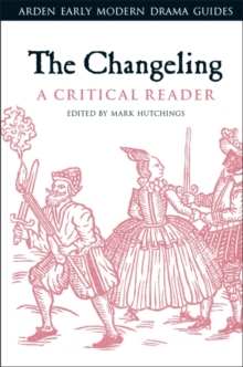 The Changeling: A Critical Reader, Hardback Book
