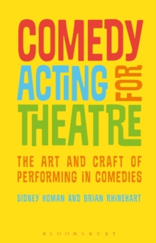 Comedy Acting for Theatre : The Art and Craft of Performing in Comedies, Paperback / softback Book