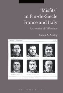 """Misfits"" in Fin-de-Siecle France and Italy : Anatomies of Difference, Hardback Book"