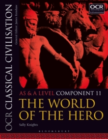 OCR Classical Civilisation AS and A Level Component 11 : The World of the Hero, Paperback / softback Book