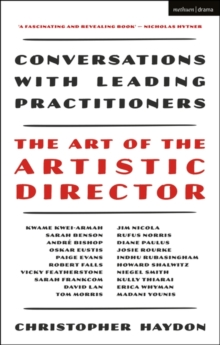 The Art of the Artistic Director : Conversations with Leading Practitioners, Hardback Book