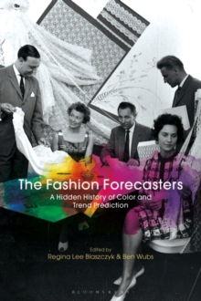 The Fashion Forecasters : A Hidden History of Color and Trend Prediction, Paperback / softback Book