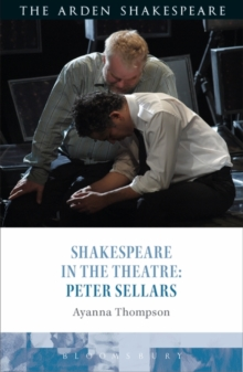 Shakespeare in the Theatre: Peter Sellars, Hardback Book