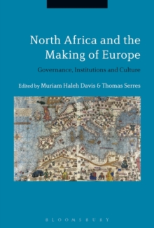 North Africa and the Making of Europe : Governance, Institutions and Culture, Hardback Book