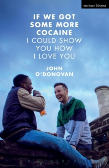 If We Got Some More Cocaine I Could Show You How I Love You, Paperback Book