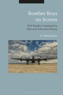 Bomber Boys on Screen : RAF Bomber Command in Film and Television Drama, Hardback Book
