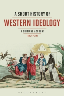 A Short History of Western Ideology : A Critical Account, Paperback Book