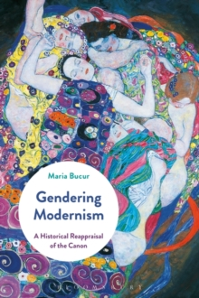Gendering Modernism : A Historical Reappraisal of the Canon, Paperback / softback Book