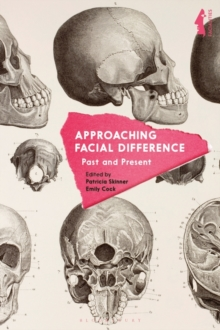 Approaching Facial Difference : Past and Present, Hardback Book