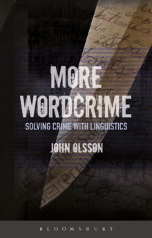 More Wordcrime : Solving Crime With Linguistics, Paperback / softback Book