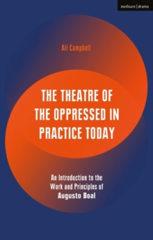 The Theatre of the Oppressed in Practice Today : An Introduction to the Work and Principles of Augusto Boal, Paperback / softback Book