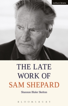 The Late Work of Sam Shepard, Paperback / softback Book