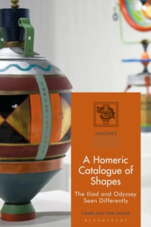 A Homeric Catalogue of Shapes : The Iliad and Odyssey Seen Differently, PDF eBook