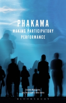 Phakama : Making Participatory Performance, Paperback Book
