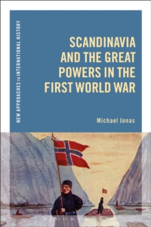 Scandinavia and the Great Powers in the First World War, PDF eBook