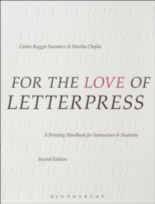 For the Love of Letterpress : A Printing Handbook for Instructors and Students, Paperback / softback Book