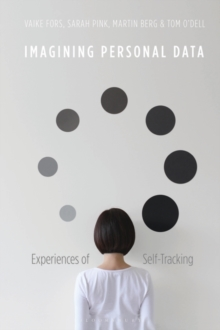 Imagining Personal Data : Experiences of Self-Tracking, Hardback Book