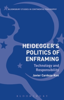 Heidegger's Politics of Enframing : Technology and Responsibility, Hardback Book