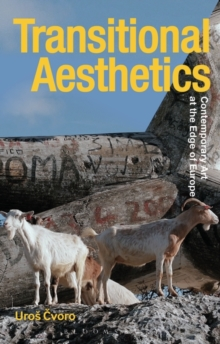 Transitional Aesthetics : Contemporary Art at the Edge of Europe, Hardback Book