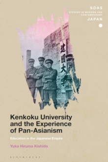 Kenkoku University and the Experience of Pan-Asianism : Education in the Japanese Empire, PDF eBook