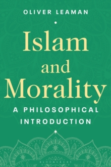 Islam and Morality : A Philosophical Introduction, Paperback / softback Book
