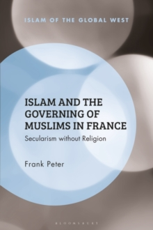 Islam and the Governing of Muslims in France : Secularism without Religion, Hardback Book