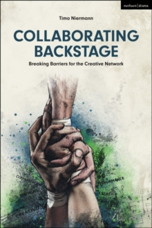 Collaborating Backstage : Breaking Barriers for the Creative Network, Paperback / softback Book
