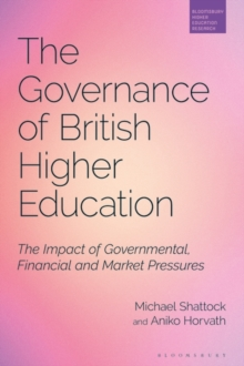 Governance of British Higher Education : The Impact of Governmental, Financial and Market Pressures, EPUB eBook