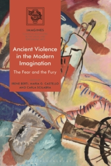 Ancient Violence in the Modern Imagination : The Fear and the Fury, EPUB eBook