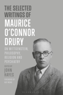 The Selected Writings of Maurice O'Connor Drury : On Wittgenstein, Philosophy, Religion and Psychiatry, Paperback / softback Book