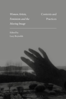 Women Artists, Feminism and the Moving Image : Contexts and Practices, EPUB eBook