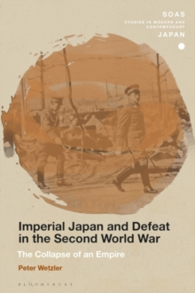 Imperial Japan and Defeat in the Second World War : The Collapse of an Empire, PDF eBook