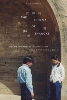 The Cinema of Jia Zhangke : Realism and Memory in Chinese Film, EPUB eBook