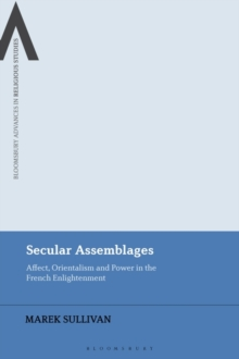 Secular Assemblages : Affect, Orientalism and Power in the French Enlightenment, EPUB eBook