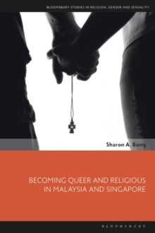 Becoming Queer and Religious in Malaysia and Singapore, EPUB eBook