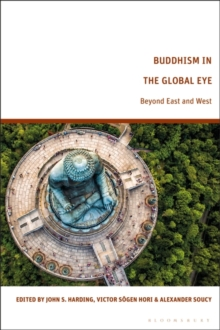 Buddhism in the Global Eye : Beyond East and West, Hardback Book