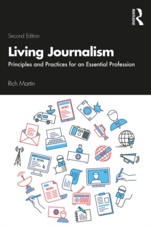 Living Journalism : Principles and Practices for an Essential Profession, EPUB eBook