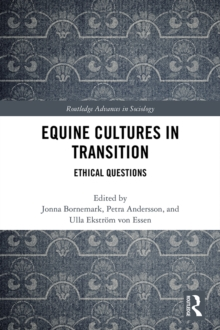 Equine Cultures in Transition : Ethical Questions, PDF eBook