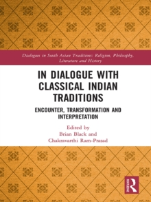 In Dialogue with Classical Indian Traditions : Encounter, Transformation and Interpretation, PDF eBook