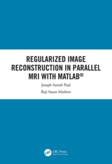 Regularized Image Reconstruction in Parallel MRI with MATLAB, PDF eBook
