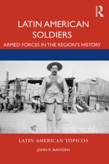 Latin American Soldiers : Armed forces in the region's history, PDF eBook