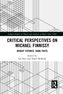 Critical Perspectives on Michael Finnissy : Bright Futures, Dark Pasts, PDF eBook