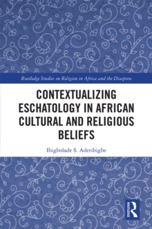 Contextualizing Eschatology in African Cultural and Religious Beliefs, EPUB eBook