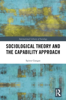 Sociological Theory and the Capability Approach, PDF eBook