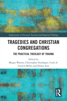 Tragedies and Christian Congregations : The Practical Theology of Trauma, PDF eBook