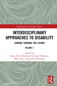 Interdisciplinary Approaches to Disability : Looking Towards the Future: Volume 2, PDF eBook