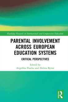 Parental Involvement Across European Education Systems : Critical Perspectives, PDF eBook