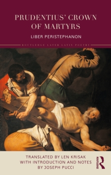 Prudentius' Crown of Martyrs : Liber Peristephanon, PDF eBook