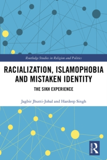 Racialization, Islamophobia and Mistaken Identity : The Sikh Experience, PDF eBook