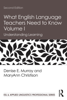 What English Language Teachers Need to Know Volume I : Understanding Learning, PDF eBook